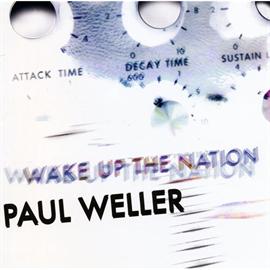 ポール・ウェラー - ウェイク・アップ・ザ・ネイション