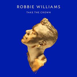 ロビー・ウィリアムス - テイク・ザ・クラウン