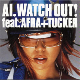 AI - WATCH OUT! feat.AFURA+TUCKER
