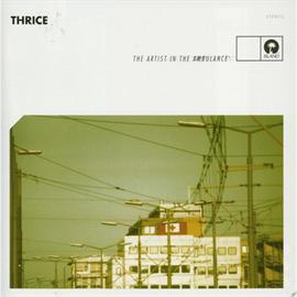 THRICE - ザ・アーティスト・イン・ザ・アンビュランス