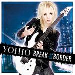 YOHIO - BREAK the BORDER~Deluxe Edition (6月26日発売)