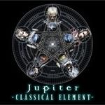 Jupiter - CLASSICAL ELEMENT 初回限定盤A Deluxe Edition [SHM-CD+DVD]