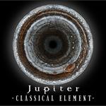 Jupiter - CLASSICAL ELEMENT  初回限定盤B Deluxe Edition [SHM-CD+DVD ]