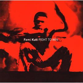 フェミ・クティ - ファイト・トゥ・ウィン