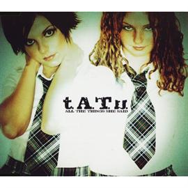 t.A.T.u. - オール・ザ・シングス・シー・セッド