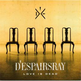 D'espairsRay - LOVE IS DEAD