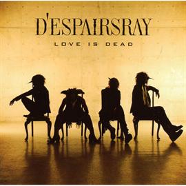 D'espairsRay - LOVE IS DEAD~限定盤