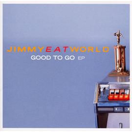 ジミー・イート・ワールド - グッド・トゥ・ゴー EP~来日記念盤