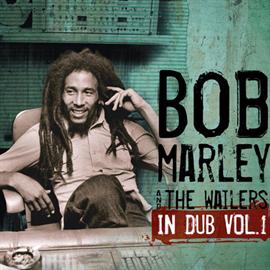 ボブ・マーリー & ザ・ウェイラーズ - イン・ダブ VOL.1