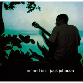 ジャック・ジョンソン - オン・アンド・オン