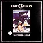 エリック・クラプトン - ノ-・リ-ズン・トゥ・クライ