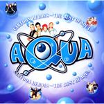 AQUA - カートゥーン・ヒーローズ~ベスト・オブ・AQUA