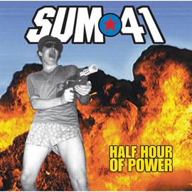 SUM 41 - ハーフ・アワー・オブ・パワー