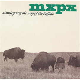 MXPX - ウェイ・オブ・ザ・バッファロー