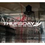 THURSDAY - ウォー・オール・ザ・タイム