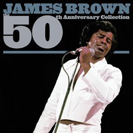 ジェームス・ブラウン - 50th アニヴァーサリー・コレクション