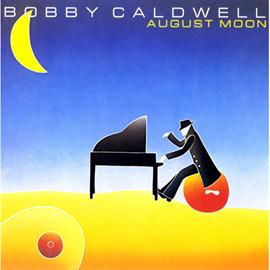 ボビー・コールドウェル - オーガスト・ムーン