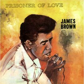 ジェームス・ブラウン - プリズナー・オブ・ラブ