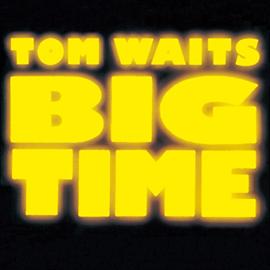 トム・ウェイツ - ビッグ・タイム