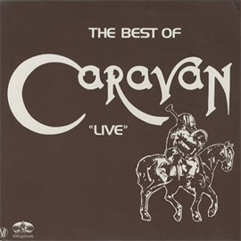 キャラヴァン - ライヴ・アット・ザ・フェアフィールド・ホールズ1974~ザ・ベスト・オブ・キャラヴァン・ライヴ