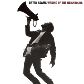ブライアン・アダムス - ウェイキング・アップ・ザ・ネイバーズ+1