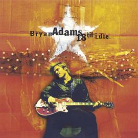 ブライアン・アダムス - 18 Til I Die+3