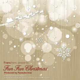 V.A. (Produced by Ryosuke Imai) - Francfranc Presents  FUN FUN CHRISTMAS