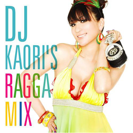 V.A. - DJ KAORI'S RAGGA MIX
