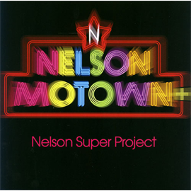 Nelson Super Project - Nelson Motown +