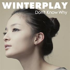 WINTERPLAY - ドント・ノウ・ホワイ
