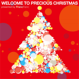 V.A. (Produced by Ryosuke Imai) - Welcome To Precious Christmas presented by Francfranc