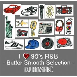 ヴァリアス・アーティスト - I LOVE 90's R&B -Butter Smooth Selection-
