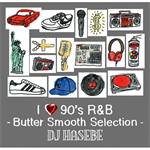 I LOVE 90's R&B -Butter Smooth Selection-