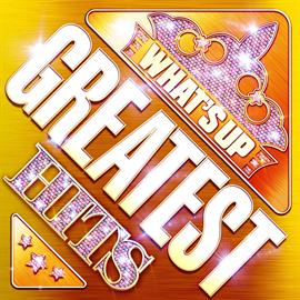 ヴァリアス・アーティスト - What's Up ? Greatest Hits
