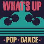 ヴァリアス・アーティスト - What's Up -POP★DANCE-