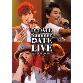 D☆DATE - D☆DATE / D☆DATE 1st Tour 2011 Summer DATE LIVE~手をつないで~