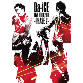 Da-iCE - Da-iCE LIVE TOUR 2014 -PHASE 2-
