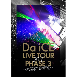 Da-iCE - Da-iCE LIVE TOUR PHASE 3 ~FIGHT BACK~