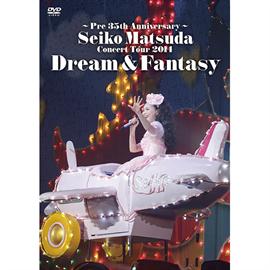 松田聖子 - ~Pre 35th Anniversary~ Seiko Matsuda Concert Tour 2014 Dream & Fantasy