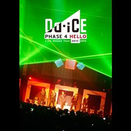 Da-iCE - Da-iCE Live House Tour 2015-2016 -PHASE 4 HELLO-(初回盤)