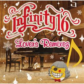 INFINITY 16 - Lover's Remixez