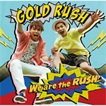 GOLD RUSH - We are the RUSH