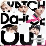Da-iCE - WATCH OUT(通常盤)