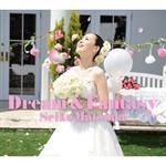 松田聖子 - Dream & Fantasy