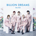 Da-iCE - BILLION DREAMS