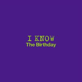 The Birthday - I KNOW