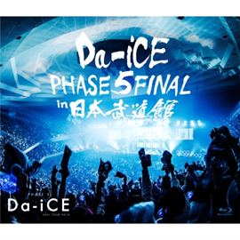 Da-iCE - Da-iCE HALL TOUR 2016 -PHASE 5- FINAL in 日本武道館