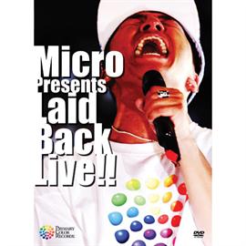 Micro - Micro presents Laid Back LIVE!!