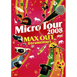 Micro - Micro Tour 2008 MAX OUT Documentary