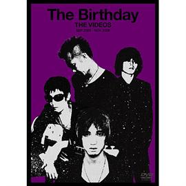 The Birthday - THE VIDEOS SEP 2005-NOV 2008